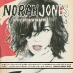 #5 - Norah Jones, Little Broken Hearts